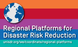 Regional Platforms for Disaster Risk Reduction take place from Africa to the Pacific