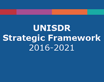 UNISDR Strategic Framework 2016-2021