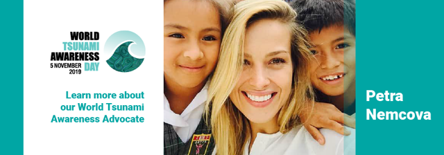 Lear more about our Wolrd Tsunami Awareness Advocate - Petra Nemcova