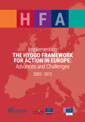 Implementing the Hyogo Framework for Action in Europe: Advances and challenges 2005-2015