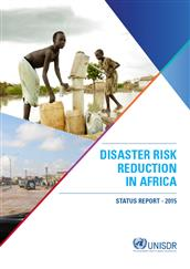 Disaster risk reduction in Africa: Status report (2015)