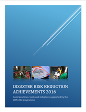 Disaster risk reduction achievements 2016: good practices, tools and initiatives supported by the DIPECHO programme