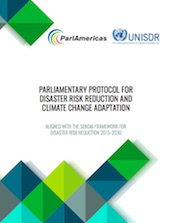 Parliamentary protocol for disaster risk reduction and climate change adaptation: Aligned with the Sendai Framework for Disaster Risk Reduction 2015-2030