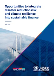 Opportunities to integrate disaster reduction risk and climate resilience into sustainable finance