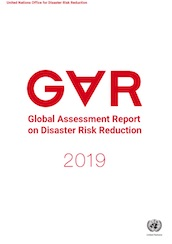 Global assessment report on disaster risk reduction 2019