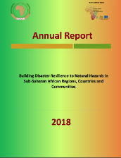 Building disaster resilience to natural hazards in Sub-Saharan Africa 2018 annual report